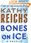 Bones on Ice: A Novella (Kindle Singl...