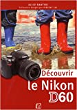 echange, troc Alice Santini - Découvrir le Nikon D60