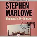 Manhunt Is My Mission: Chester Drum, Book 12 (       UNABRIDGED) by Stephen Marlowe Narrated by Pete Larkin