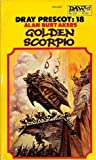 Golden Scorpio (Dray Prescot No. 18) (0879974249) by Alan Burt Akers