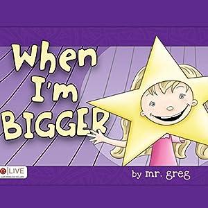 When I'm Bigger Audiobook