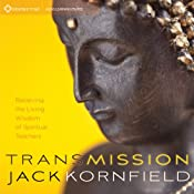 Transmission: Receiving the Living Wisdom of Spiritual Teachers | [Jack Kornfield]