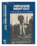 Abraham Went Out: A Biography of A.J. Muste