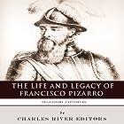 Legendary Explorers: The Life and Legacy of Francisco Pizarro Hörbuch von  Charles River Editors Gesprochen von: Colin Fluxman