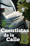 img - for Cuentistas de la Calle B (Spanish Edition) book / textbook / text book