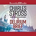 The Delirium Brief Audiobook by Charles Stross Narrated by Gideon Emery