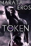 The Token (#1): Alpha Billionaire Dark Romance