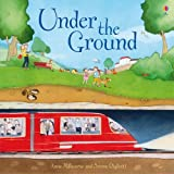 Anna Milbourne Under the Ground (Usborne Picture Books)