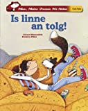 img - for Mise Maire Treasa Mi-Abha: Is Linne An Tolg! (Irish Language) (Irish Edition) book / textbook / text book