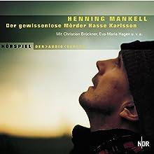 Der gewissenlose Mörder Hasse Karlsson (       ungekürzt) von Henning Mankell Gesprochen von: Christian Brückner, Eva-Maria Hagen