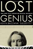 Lost Genius: The Story of a Forgotten Musical Maverick (0771011210) by Bazzana, Kevin