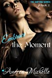 img - for Embrace the Moment (Shifting) (Volume 2) book / textbook / text book