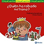 img - for Quien ha robado mi trono? / Who Has Stolen my Throne? (Chiquicuentos / Little Stories) (Spanish Edition) book / textbook / text book