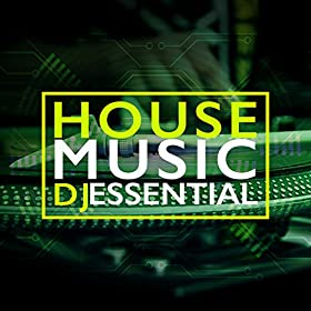 House music dj essential french house music dj for Essential house music