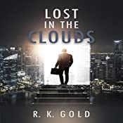 Lost in the Clouds | [R.K. Gold]