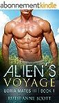 Alien Romance: The Alien's Voyage: A...
