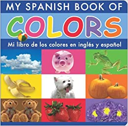 Amazon.com: My Spanish Book of Colors/Mi Libro de Los Colores En