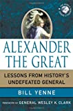 Alexander the Great: Lessons from Historys Undefeated General (World Generals (Palgrave MacMillan))