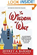 #8: The Wisdom of Walt:  Leadership Lessons from the Happiest Place on Earth: Success Strategies for Everyone