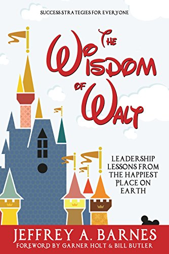 The Wisdom Of Walt:  Leadership Lessons From The Happiest Place On Earth by Jeffrey A. Barnes ebook deal