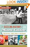 The Sizzling History of Miami Cuisine: Cortaditos, Stone Crabs & Empanadas (American Palate)