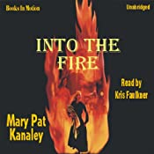 Into the Fire | [Mary Pat Kanaley]