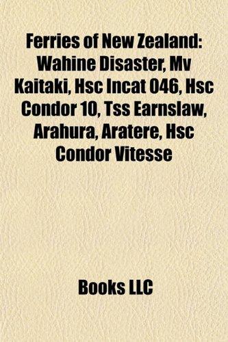 ferries-of-new-zealand-wahine-disaster-mv-kaitaki-hsc-incat-046-hsc-condor-10-tss-earnslaw-arahura-a