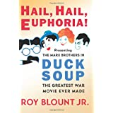 Hail, Hail, Euphoria!: Presenting the Marx Brothers in Duck Soup, the Greatest War Movie Ever Made ~ Roy Blount Jr.