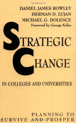 Strategic Change in Colleges and Universities: Planning...