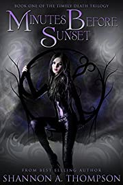 Minutes Before Sunset (The Timely Death Trilogy Book 1)