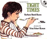 Tight Times (Picture Puffins) (0140504427) by Barbara Shook Hazen