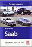 Saab - Personenwagen seit 1947 (Typenkompass)