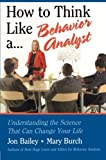 img - for How to Think Like a Behavior Analyst: Understanding the Science That Can Change Your Life book / textbook / text book