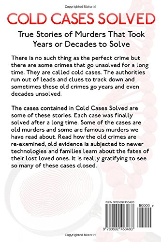 Cold Cases Solved: True Stories of Murders That Took Years or Decades to Solve: Volume 8 (Murder, Mayhem and Scandals)
