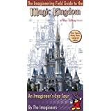 The Imagineering Field Guide to Magic Kingdom at Walt Disney Worldby Imagineers