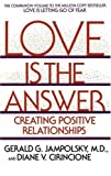 img - for Love Is the Answer: Creating Positive Relationships book / textbook / text book