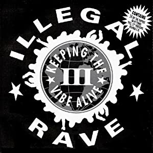 Various - Illegal Rave III-Keeping The Vibe Alive