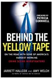 img - for Behind the Yellow Tape: On the Road with Some of America's Hardest Working Crime Scene Investigators by Jarrett Hallcox (2009-01-06) book / textbook / text book