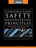 img - for Construction Safety Engineering Principles (McGraw-Hill Construction Series): Designing and Managing Safer Job Sites 1st edition by MacCollum, David (2006) Hardcover book / textbook / text book