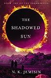 The Shadowed Sun (Dreamblood)