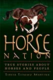 Horse Nation: True Stories About Horses and People