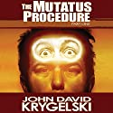 The Mutatus Procedure, Part One Audiobook by John David Krygelski Narrated by John David Krygelski