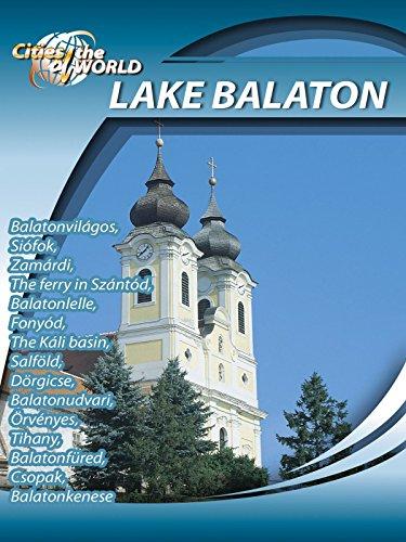 Cities of the World Lake Balaton Hungary on Amazon Prime Video UK