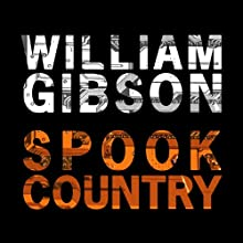 Spook Country (       UNABRIDGED) by William Gibson Narrated by Robertson Dean