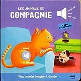 """ANIMAUX DE COMPAGNIE - nouvelle édition (Collection """"""""Mon premier imagier à écouter"""""""")"""