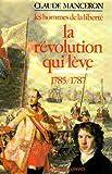 echange, troc Claude Manceron - Les hommes de la liberté - Volume 4 - La révolution qui lève - 1785 à 1787