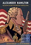 img - for Alexander Hamilton: The Graphic History of an American Founding Father book / textbook / text book
