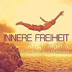Innere Freiheit: Angst, Ärger & Sorgen loslassen | Katja Schütz