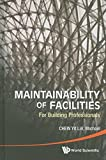 img - for Maintainability of Facilities: For Building Professionals by Michael Chew Yit Lin (2010) Hardcover book / textbook / text book