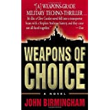Weapons of Choice: A Novelby John Birmingham